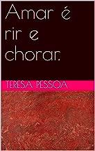 Amar é rir e chorar. (Portuguese Edition)