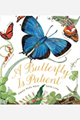 A Butterfly Is Patient: (Nature Books for Kids, Children's Books Ages 3-5, Award Winning Children's Books) Paperback