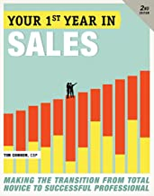 Your First Year in Sales, 2nd Edition: Making the Transition from Total Novice to Successful Professional