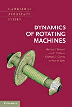 Dynamics of Rotating Machines (Cambridge Aerospace Series Book 28) (English Edition)