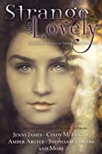 Strange and Lovely: Paranormal Tales of Thrills and Romance