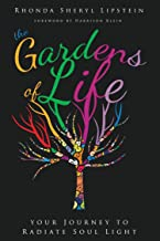 The Gardens of Life: Your Journey to Radiate Soul Light