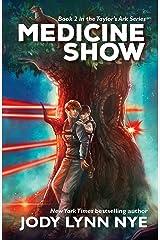 Medicine Show (Taylor's Ark Book 2) Kindle Edition