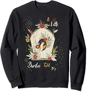 4f8d56ce73 A Little Bird Told Me Retro Nature Vintage Drawing Birthday Sweatshirt