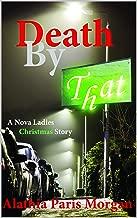 Death By That: A Nova Ladies Christmas Story (Nova Ladies Series Book 0)