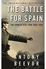The Battle for Spain: The Spanish Civil War 1936-1939 (English Edition) eBook Kindle