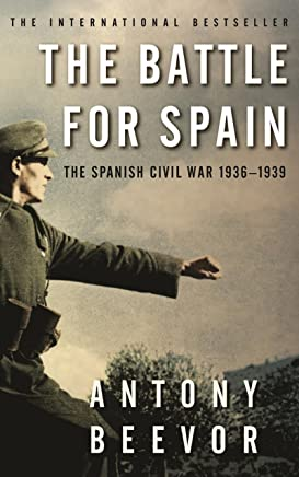 The Battle for Spain: The Spanish Civil War 1936-1939 (English Edition)