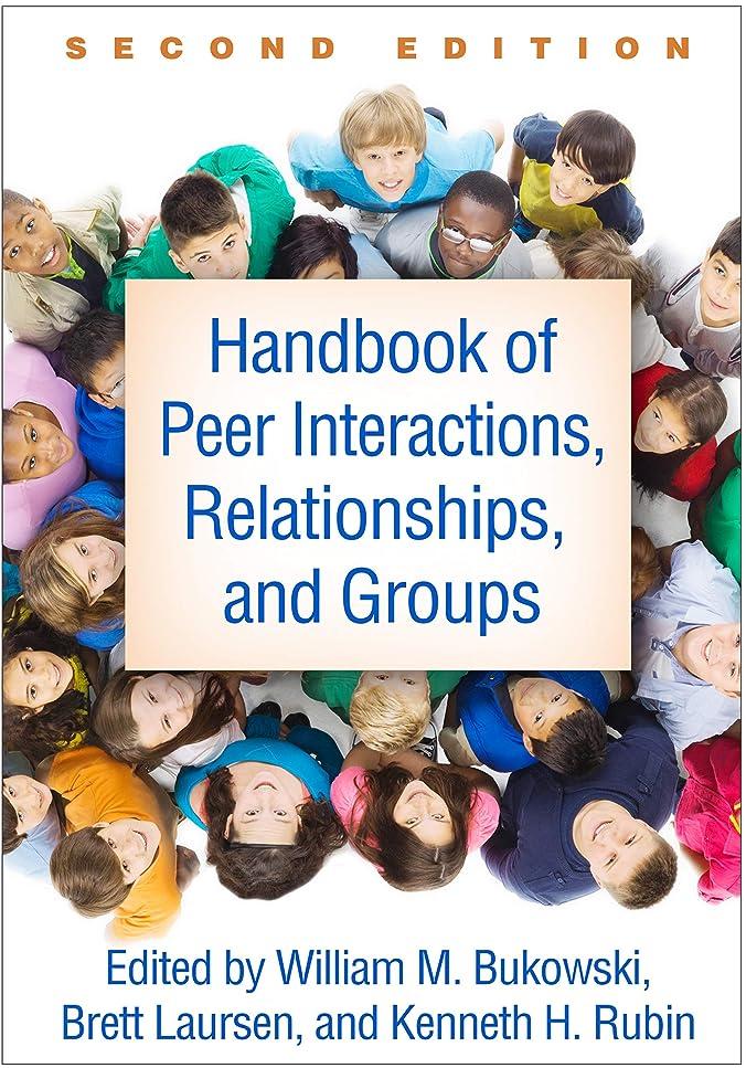 発送上に築きます緊張Handbook of Peer Interactions, Relationships, and Groups, Second Edition (English Edition)
