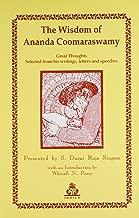 The Wisdom of Anada Coomaraswamy