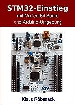 STM32-Einstieg mit Nucleo-64-Board und Arduino-Umgebung (German Edition)