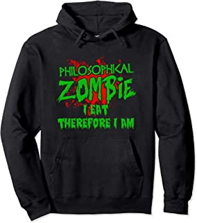 Zombie Halloween I Eat Therefore I Am Philosophy Zombie Pullover Hoodie