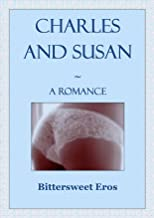 Charles and Susan: A Romance
