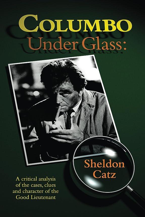 代わって緩む開示するColumbo Under Glass (English Edition)