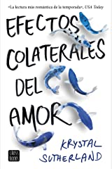 Efectos colaterales del amor/ Our Chemical Hearts Paperback