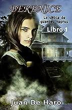 Berenice, La chica de guantes negros: Libro 1 (Spanish Edition)