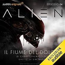 Alien - Il fiume del dolore 4