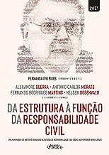 Da estrutura à função da responsabilidade civil: Uma homenagem do Instituto Brasileiro de Estudos de Responsabilidade Civi...