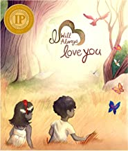 I Will Always Love You: A Journey From Grief & Loss to Hope & Love