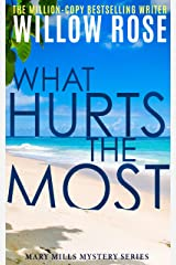 What Hurts the Most: An engrossing, heart-stopping thriller (Mary Mills Mystery Book 1) Kindle Edition