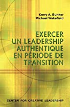Leading with Authenticity in Times of Transition (French Canadian) (French Edition)
