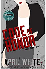 Code of Honor: A Fun and Flirty Romantic Suspense (Cipher Security Book 2) Kindle Edition