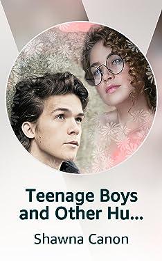 Teenage Boys and Other Human Oddities