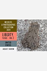 Wildlife: 3 Days in Liberty, Texas - 2019: A Photographic Collection, Vol. 2 (Wildlife: Liberty, Texas) (English Edition) Kindle Ausgabe
