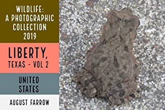 Wildlife: 3 Days in Liberty, Texas - 2019: A Photographic Collection, Vol. 2 (Wildlife: Liberty, Texas)