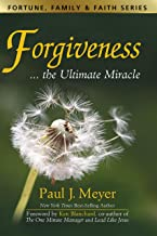 Forgiveness...the Ultimate Miracle (Fortune, Family & Faith)