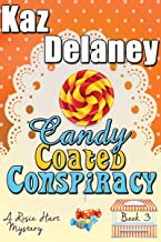 Candy Coated Conspiracy: A Rosie Hart Mystery (The Rosie Hart Mystery Series Book 3)