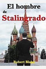 El hombre de Stalingrado: Novela Histórica Versión Kindle