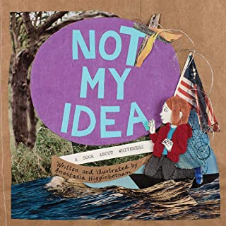 [Hardcover] [Anastasia Higginbotham] Not My Idea: A Book About Whiteness (Ordinary Terrible Things)
