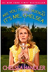 Are You There, Vodka? It's Me, Chelsea Kindle Edition