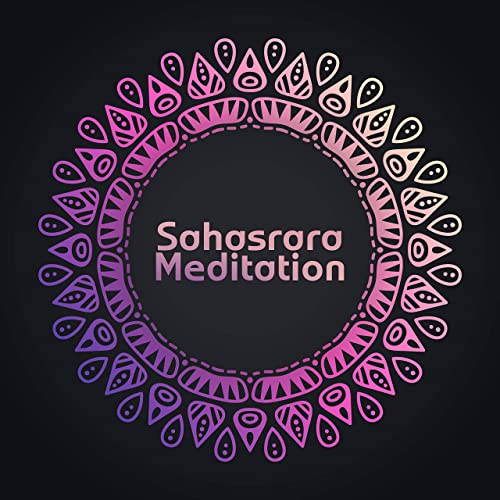 Sahasrara Meditation - Music to Meditate the Crown Chakra