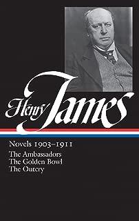 Henry James: Novels 1903-1911 (LOA #215): The Ambassadors / The Golden Bowl / The Outcry
