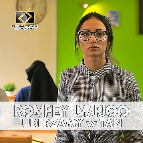 Rompey & Marioo - Uderzamy W Tan