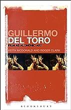 Guillermo del Toro: Film as Alchemic Art (English Edition)