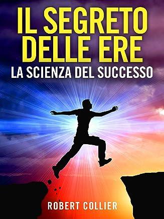 Il Segreto delle Ere (Tradotto): La Scienza del Successo