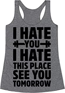 LookHUMAN I Hate You I Hate This Place See You Tomorrow Heathered Gray Women's Racerback Tank