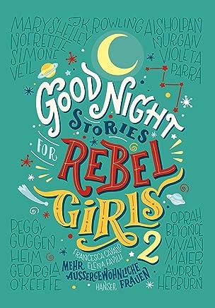 Good Night Stories for Rebel Girls 2 ehr außergewöhnliche Frauen by Francesca Cavallo