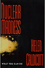 Nuclear Madness: What You Can Do: What You Can Do (Revised) (Norton History of Modern Europe) Kindle Edition