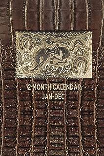12 MONTH CALENDAR JAN - DEC: 6x9 one year 12 month calendar planner organizer : antique belt buckle : horse cowboy cowgirl