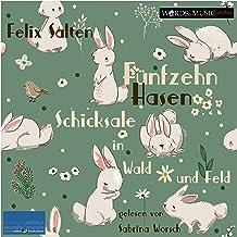 Fünfzehn Hasen: Schicksale in Wald und Feld