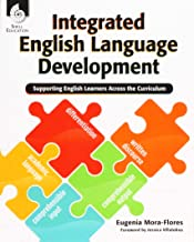 Integrated English Language Development: Supporting English Learners Across the Curriculum (Professional Resources)