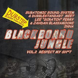Blackboard Jungle Vol. 2: Respect My Sh*t [Explicit]