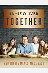 Together: Memorable Meals Made Easy [American Measurements] Kindle Edition