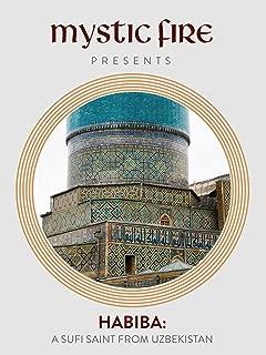 Mystic Fire Presents: Habiba - A Sufi From Uzbekistan