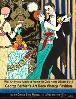 Wall Art Prints Ready to Frame for Chic Home Décor: 8''x10'': George Barbier's Art Deco Vintage Fashion, 30 High-Quality R...