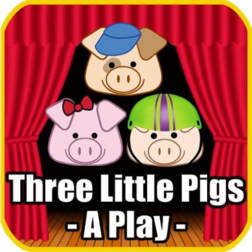 Three Little Pigs A Play FTV