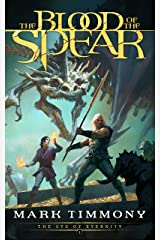 The Blood of the Spear: An Epic Fantasy Adventure (The Eye of Eternity Book 1) Kindle Edition